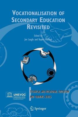 Vocationalisation of Secondary Education Revisited - Technical and Vocational Education and Training: Issues, Concerns and Prospects 1 (Paperback)