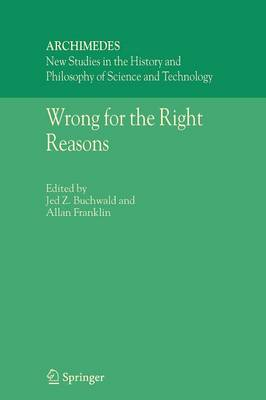 Wrong for the Right Reasons - Archimedes 11 (Paperback)