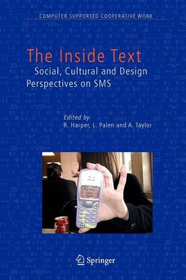 The Inside Text: Social, Cultural and Design Perspectives on SMS - Computer Supported Cooperative Work 4 (Paperback)