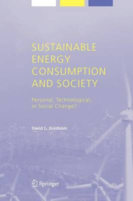 Sustainable Energy Consumption and Society: Personal, Technological, or Social Change? - Alliance for Global Sustainability Bookseries 7 (Paperback)