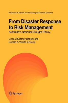 From Disaster Response to Risk Management: Australia's National Drought Policy - Advances in Natural and Technological Hazards Research 22 (Paperback)
