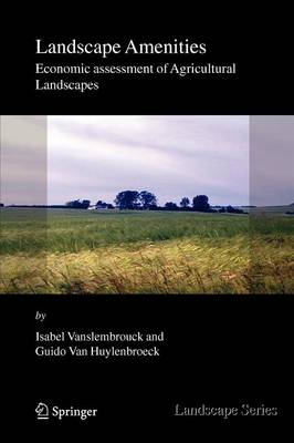 Landscape Amenities: Economic Assessment of Agricultural Landscapes - Landscape Series 2 (Paperback)