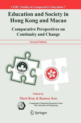 Education and Society in Hong Kong and Macao: Comparative Perspectives on Continuity and Change - CERC Studies in Comparative Education 7 (Paperback)