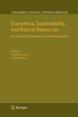 Economics, Sustainability, and Natural Resources: Economics of Sustainable Forest Management - Sustainability, Economics, and Natural Resources 1 (Paperback)