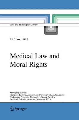 Medical Law and Moral Rights - Law and Philosophy Library 71 (Paperback)
