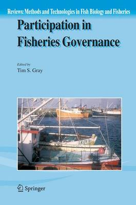 Participation in Fisheries Governance - Reviews: Methods and Technologies in Fish Biology and Fisheries 4 (Paperback)