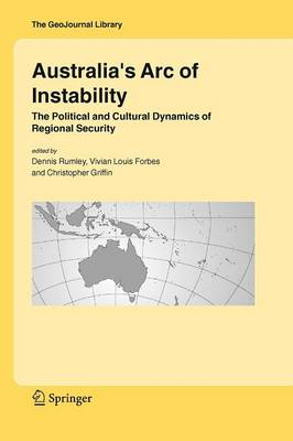 Australia's Arc of Instability: The Political and Cultural Dynamics of Regional Security - GeoJournal Library 82 (Paperback)