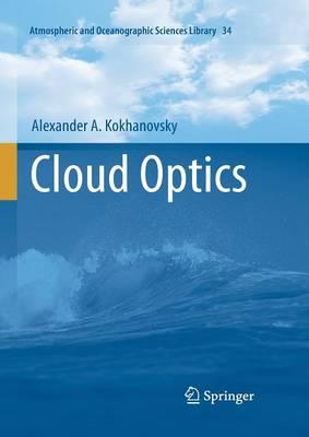 Cloud Optics - Atmospheric and Oceanographic Sciences Library 34 (Paperback)