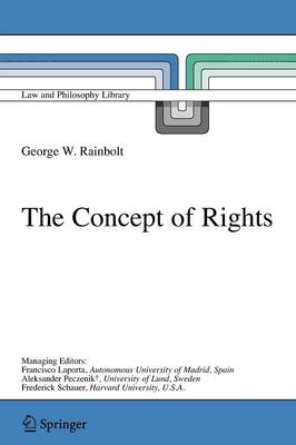 The Concept of Rights - Law and Philosophy Library 73 (Paperback)