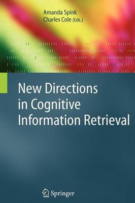 New Directions in Cognitive Information Retrieval - The Information Retrieval Series 19 (Paperback)