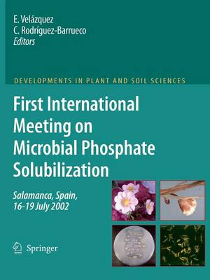 First International Meeting on Microbial Phosphate Solubilization - Developments in Plant and Soil Sciences 102 (Paperback)