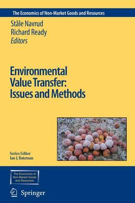 Environmental Value Transfer: Issues and Methods - The Economics of Non-Market Goods and Resources 9 (Paperback)