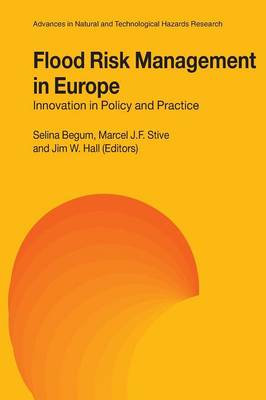 Flood Risk Management in Europe: Innovation in Policy and Practice - Advances in Natural and Technological Hazards Research 25 (Paperback)