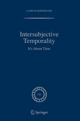 Intersubjective Temporality: It's About Time - Phaenomenologica 176 (Paperback)
