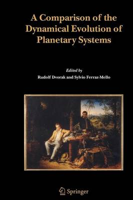 A Comparison of the Dynamical Evolution of Planetary Systems: Proceedings of the Sixth Alexander von Humboldt Colloquium on Celestial Mechanics Bad Hofgastein (Austria), 21-27 March 2004 (Paperback)