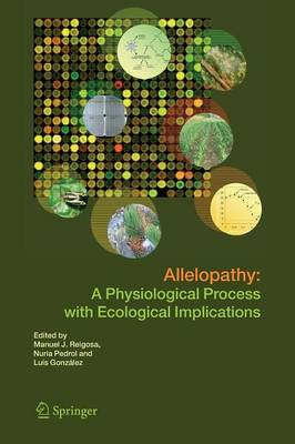 Allelopathy: A Physiological Process with Ecological Implications (Paperback)