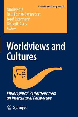 Worldviews and Cultures: Philosophical Reflections from an Intercultural Perspective - Einstein Meets Magritte: An Interdisciplinary Reflection on Science, Nature, Art, Human Action and Society 10 (Paperback)
