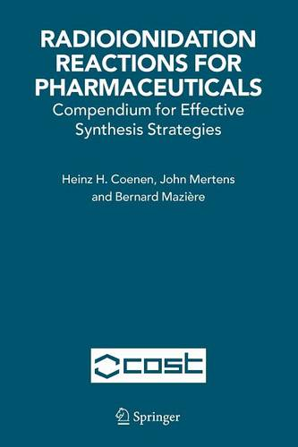 Radioionidation Reactions for Pharmaceuticals: Compendium for Effective Synthesis Strategies (Paperback)