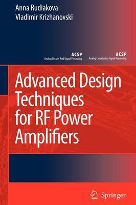 Advanced Design Techniques for RF Power Amplifiers - Analog Circuits and Signal Processing (Paperback)