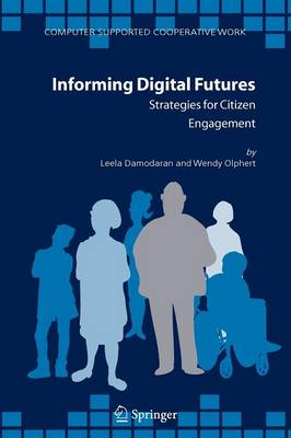 Informing Digital Futures: Strategies for Citizen Engagement - Computer Supported Cooperative Work 37 (Paperback)