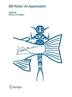 Bill Ricker: An Appreciation - Developments in Environmental Biology of Fishes 24 (Paperback)