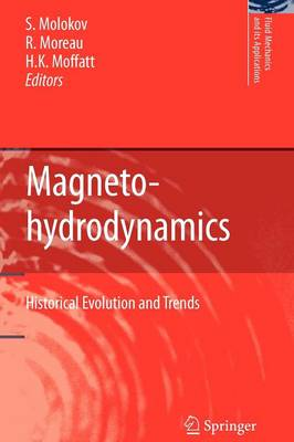 Magnetohydrodynamics: Historical Evolution and Trends - Fluid Mechanics and Its Applications 80 (Paperback)
