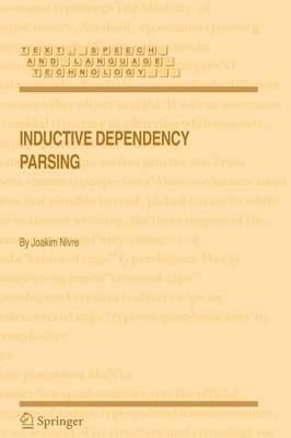 Inductive Dependency Parsing - Text, Speech and Language Technology 34 (Paperback)