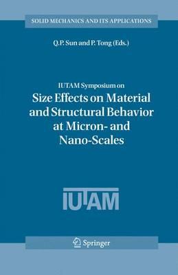 IUTAM Symposium on Size Effects on Material and Structural Behavior at Micron- and Nano-Scales: Proceedings of the IUTAM Symposium held in Hong Kong, China, 31 May - 4 June, 2004 - Solid Mechanics and Its Applications 142 (Paperback)
