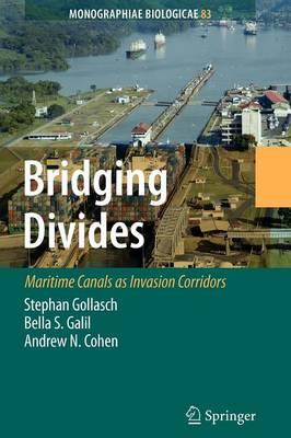 Bridging Divides: Maritime Canals as Invasion Corridors - Monographiae Biologicae 83 (Paperback)