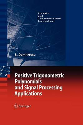 Positive Trigonometric Polynomials and Signal Processing Applications - Signals and Communication Technology (Paperback)