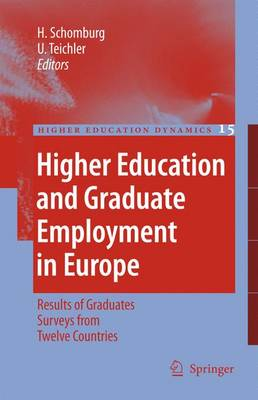 Higher Education and Graduate Employment in Europe: Results from Graduates Surveys from Twelve Countries - Higher Education Dynamics 15 (Paperback)