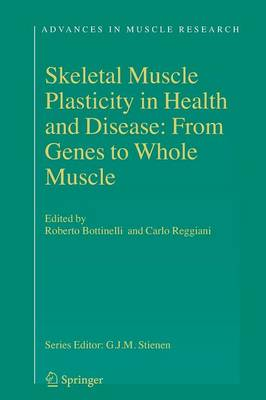 Skeletal Muscle Plasticity in Health and Disease: From Genes to Whole Muscle - Advances in Muscle Research 2 (Paperback)
