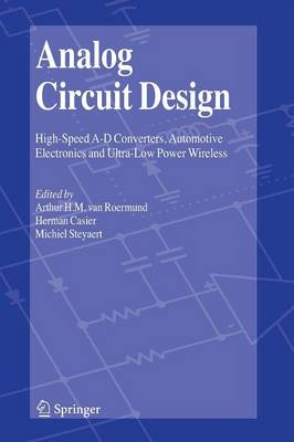 Analog Circuit Design: High-Speed A-D Converters, Automotive Electronics and Ultra-Low Power Wireless (Paperback)