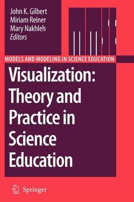Visualization: Theory and Practice in Science Education - Models and Modeling in Science Education 3 (Paperback)