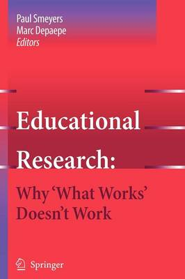 Educational Research: Why 'What Works' Doesn't Work - Educational Research 1 (Paperback)