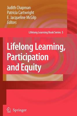 Lifelong Learning, Participation and Equity - Lifelong Learning Book Series 5 (Paperback)