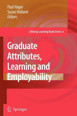 Graduate Attributes, Learning and Employability - Lifelong Learning Book Series 6 (Paperback)