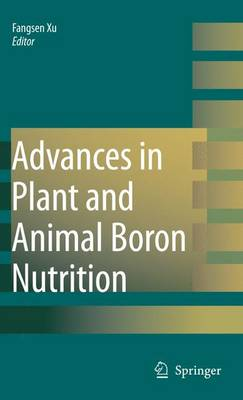 Advances in Plant and Animal Boron Nutrition: Proceedings of the 3rd International Symposium on all Aspects of Plant and Animal Boron Nutrition (Paperback)