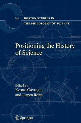 Positioning the History of Science - Boston Studies in the Philosophy and History of Science 248 (Paperback)