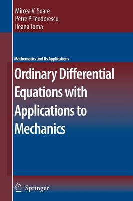 Ordinary Differential Equations with Applications to Mechanics - Mathematics and Its Applications 585 (Paperback)
