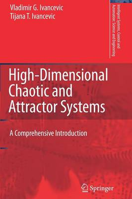High-Dimensional Chaotic and Attractor Systems: A Comprehensive Introduction - Intelligent Systems, Control and Automation: Science and Engineering 32 (Paperback)
