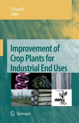 Improvement of Crop Plants for Industrial End Uses (Paperback)