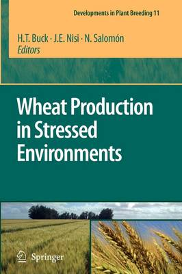 Wheat Production in Stressed Environments: Proceedings of the 7th International Wheat Conference, 27 November - 2 December 2005, Mar del Plata, Argentina - Developments in Plant Breeding 12 (Paperback)