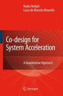 Co-Design for System Acceleration: A Quantitative Approach (Paperback)