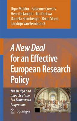 A New Deal for an Effective European Research Policy: The Design and Impacts of the 7th Framework Programme (Paperback)