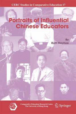 Portraits of Influential Chinese Educators - CERC Studies in Comparative Education 17 (Paperback)