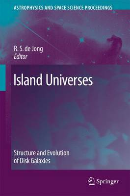 Island Universes: Structure and Evolution of Disk Galaxies - Astrophysics and Space Science Proceedings (Paperback)