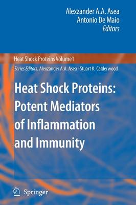 Heat Shock Proteins: Potent Mediators of Inflammation and Immunity - Heat Shock Proteins 1 (Paperback)