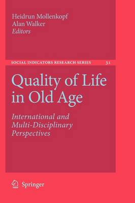 Quality of Life in Old Age: International and Multi-Disciplinary Perspectives - Social Indicators Research Series 31 (Paperback)