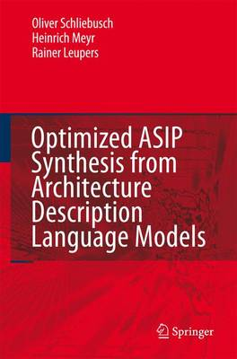 Optimized ASIP Synthesis from Architecture Description Language Models (Paperback)